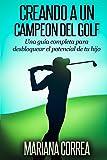 Image de Creando a un  Campeon del Golf: Una guía completa para desbloquear el potencial de tu hijo