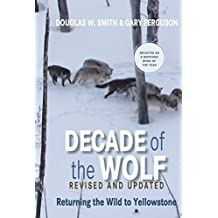 Decade of the Wolf, Revised and Updated: Returning The Wild To Yellowstone by Smith, Douglas, Ferguson, Gary (2012) Taschenbuch