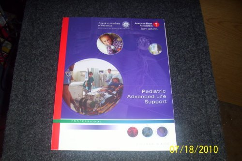 pediatric-advanced-life-support-course-guide-by-american-heart-association-2006-12-01
