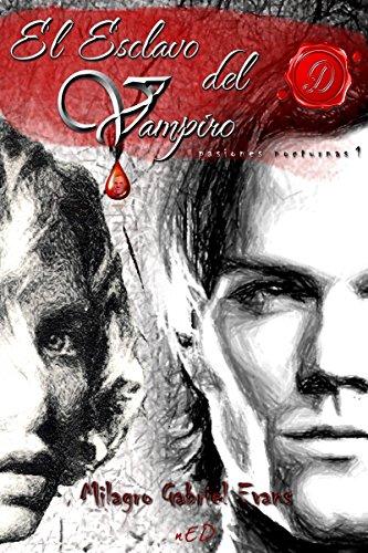 El Esclavo del Vampiro: Pasiones nocturnas por Milagro Gabriel Evans