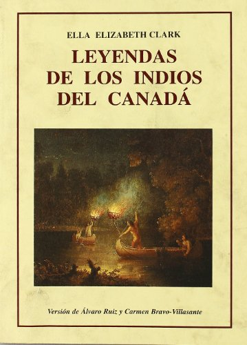 Leyendas de los indios del Canadá por Ella Elizabeth Clark