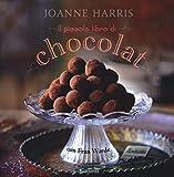 Il piccolo libro di «Chocolat». Ediz. illustrata