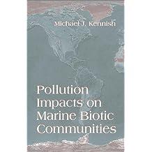 Pollution Impacts on Marine Biotic Communities (CRC Marine Science)