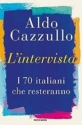 L'intervista: I 70 italiani che resteranno: I 70  italiani che resteranno