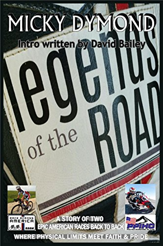 The Legends of the Road: Where physical limits meet faith and pride (English Edition) por Micky Dymond