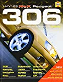 Peugeot 306: The Definitive Guide to Modifying (Haynes 'Max Power' Modifying Manuals)