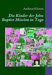 Die Kinder der John Baptist Mission in Togo: Mission und Hilfe für Kinder