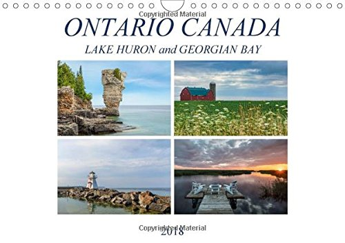 Ontario Canada, Lake Huron and Georgian Bay (Wall Calendar 2018 DIN A4 Landscape): Amazing sunsets, romantic bays and historical lighthouses attract ... calendar, 14 pages ) (Calvendo Places) (Huron Island Lighthouse)