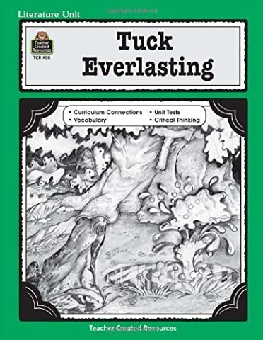 A Guide for Using Tuck Everlasting in the Classroom (Literature Units) by Nakajima, Caroline Published by Teacher Created Resources Student edition (1999) Paperback
