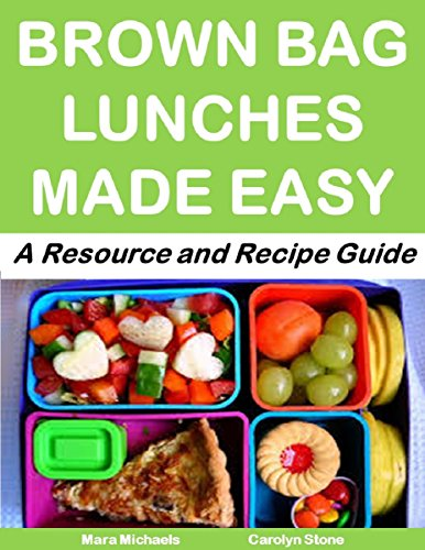 Brown Bag Lunches Made Easy: A Resource and Recipe Guide (More For Less Book 8) (English Edition) -