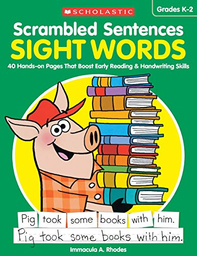 Scrambled Sentences: Sight Words: 40 Hands-On Pages That Boost Early Reading & Handwriting Skills por Immacula A. Rhodes