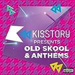 Kisstory Presents Old Skool & Anthems...