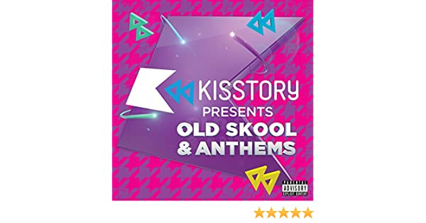 b85e680704d Kisstory Presents Old Skool   Anthems  Explicit  by Various artists on  Amazon Music - Amazon.co.uk