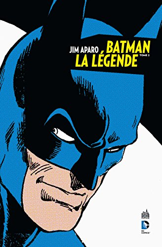 Batman La Légende _ Jim Aparo tome 2