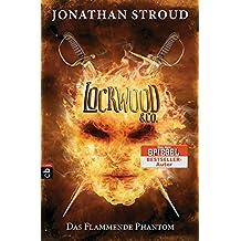 Lockwood & Co. - Das Flammende Phantom (Die Lockwood & Co.-Reihe, Band 4)