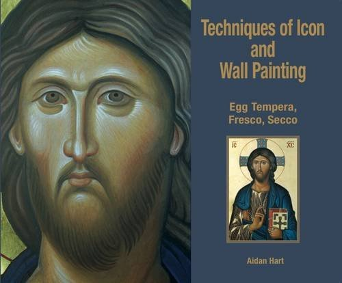 Techniques of Icon and Wall Painting by Aidan Hart (2011-05-20)