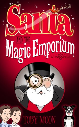 The Christmas Chronicles 2.Santa And The Magic Emporium The Christmas Chronicles Book 2