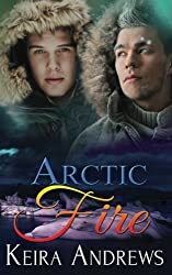 Arctic Fire by Keira Andrews (2016-10-31)