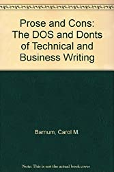 Prose and Cons: The DOS and Donts of Technical and Business Writing