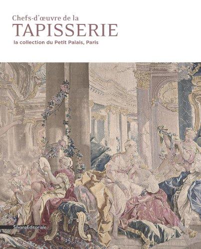 Chefs-d'oeuvre de la tapisserie : La collection du Petit Palais, Paris par Charles Villeneuve de Janti