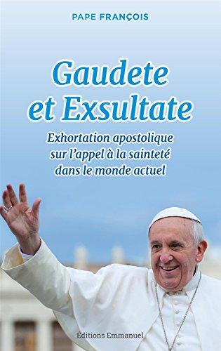 Gaudete et Exsultate, exhortation apostolique sur l'appel à la sainteté dans le monde actuel