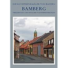 Stadt Bamberg: Theuerstadt und östliche Stadterweiterungen / Untere Gärtnerei und nordöstliche Stadterweiterungen (Die Kunstdenkmäler von Bayern)
