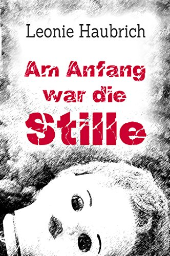 Buchseite und Rezensionen zu 'Am Anfang war die Stille' von Leonie Haubrich