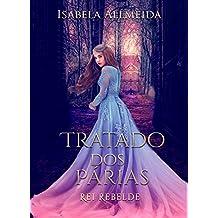 Tratado dos Párias. Vol 3: O rei Rebelde. (Portuguese Edition)