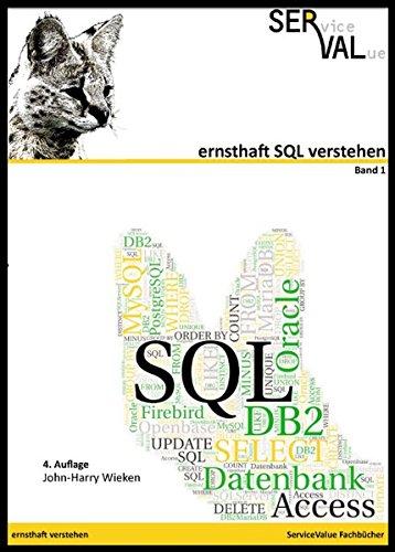 Ernsthaft SQL verstehen: Den Standard verstehen und mit verschiedenen Datenbanken verwenden, Band 1 (ernsthaft verstehen)
