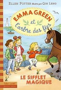 """Afficher """"Emma Green et l'arbre des fées n° 3 sifflet magique (Le)"""""""