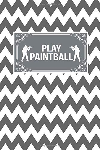 Play Paintball: Paint Ball Gift Lined Journal Notebook To Write In For Paint Ballers