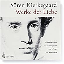 Werke der Liebe. Lesung von Textauszügen und Kommentaren zum Werk. Sprecher: Axel Grube, 1 CD-A in handgefertigter Papphülle
