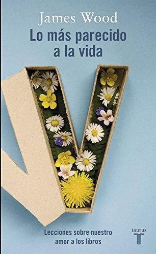 Lo más parecido a la vida: Lecciones sobre nuestro amor por los libros (PENSAMIENTO)