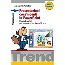 Presentazioni conVincenti in PowerPoint. Consigli pratici per una comunicazione efficace