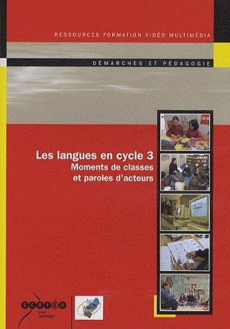 Les langues en cycle 3 : Moments de classes et paroles d'acteurs (1DVD)