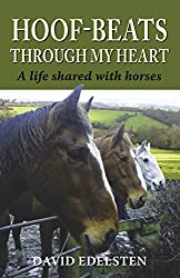 Hoof-beats Through My Heart: A Life Shared with Horses