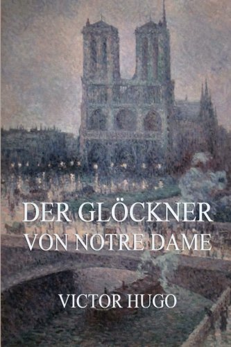 Der Glöckner von Notre Dame: Mit über 50 Illustrationen
