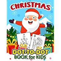 Christmas Dot to Dot Book for Kids: A Fun Dot To Dot Book Filled With Cute Santa, Snowman & More!