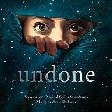 Undone (An Amazon Original Series Soundtrack)