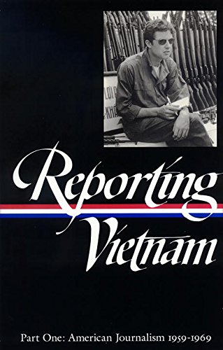 Reporting Vietnam Part One: American Journalism 1959-1969 (Library of America)