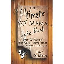 "The Ultimate ""Yo' Mama"" Joke Book: 1 (Ultimate Joke Books) by Guy Anthony De Marco (21-Dec-2013) Paperback"