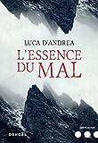 essence du mal (L') : roman | D'Andrea, Luca (1979-....). Auteur