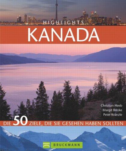 Highlights Kanada: Die 50 Ziele, die Sie gesehen haben sollten