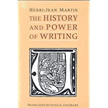 [The History and Power of Writing] (By: Henri-Jean Martin) [published: October, 1995]