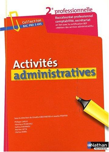 Activités administratives : Seconde baccalauréat professionnel par Ginette Kirchmeyer