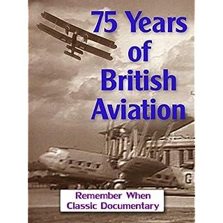 75 Years of British Aviation [OV]