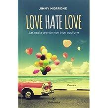 Love Hate Love. Un'aquila grande non è un aquilone