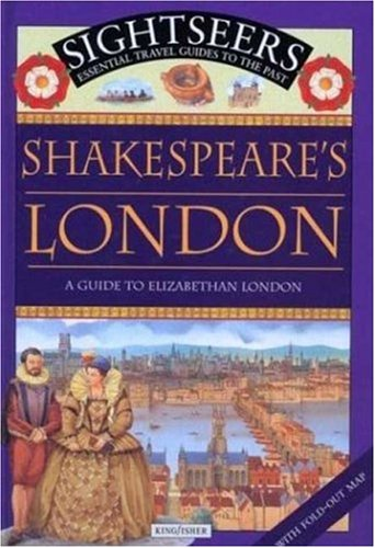 shakespeares-london-a-guide-to-elizabethan-london-sightseers