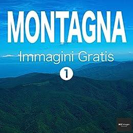 MONTAGNA Immagini Gratis 1 BEIZ images - Foto Gratis (Italian ...