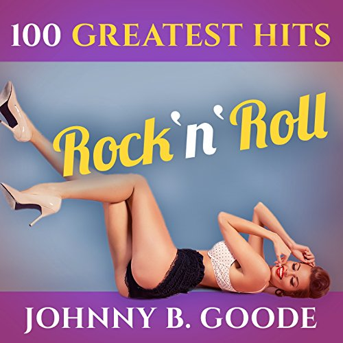 Johnny B. Goode - 100 Greatest...